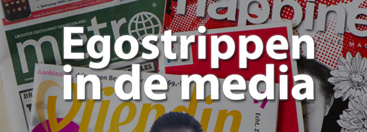 Egostrippen in de media
